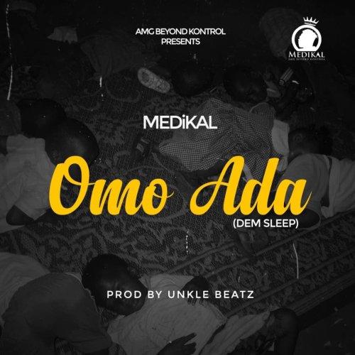Medikal – Omo Ada (Dem Sleep)