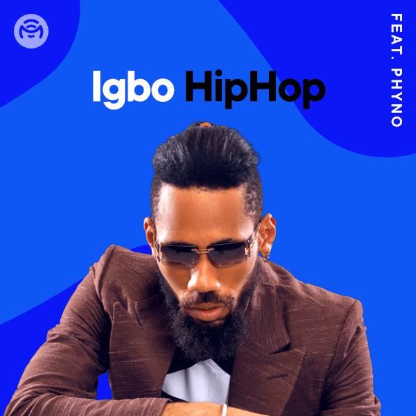 Introducing: 'Igbo Hip-Hop' Playlist on Mino Music   ft