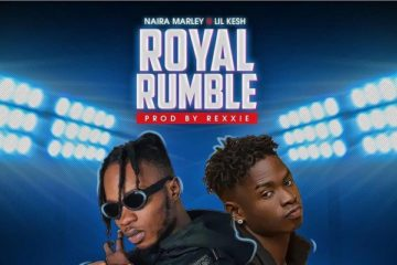 Naira Marley ft. Lil Kesh – Royal Rumble