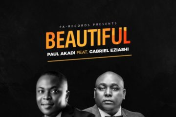 Paul Akadi feat. Gabriel Eziashi – Beautiful