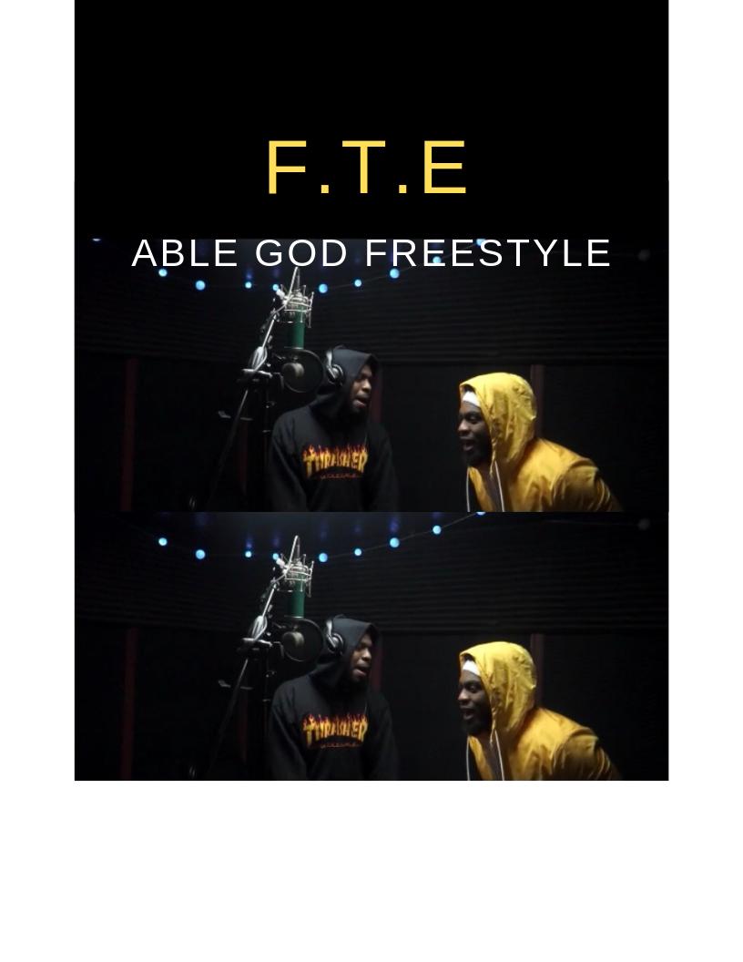 F.T.E – ABLE GOD FREESTYLE