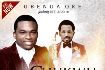 Video: Gbenga Oke featuring BeeJay Sax – Chukwu Ne'Menma