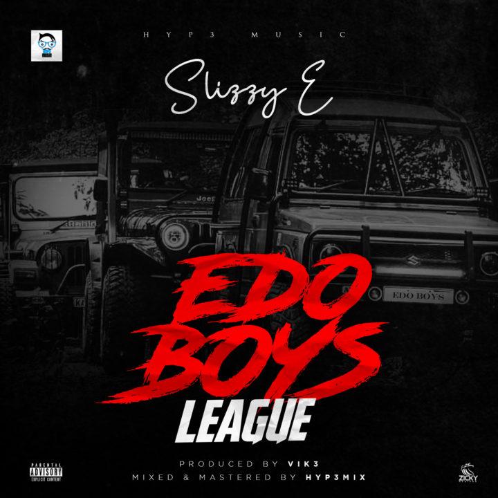 Slizzy E – Edo Boys League - VJ GOLD'S UPDATE