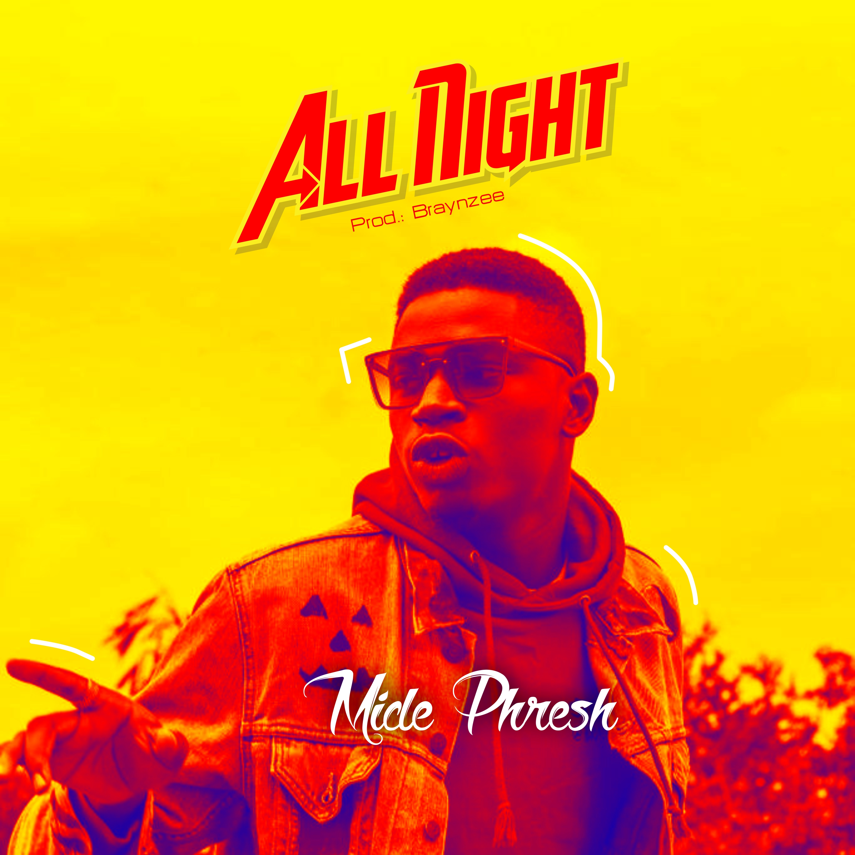 Mide Phresh – All Night