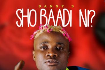Danny S - Sho Baadi Ni?