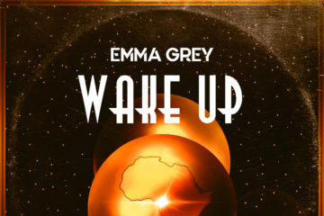 Emma Grey – Wake Up (Prod. Drey Beatz)