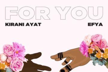 Kirani AYAT ft. Efya – For You