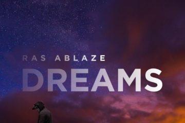 VIDEO: Ras Ablaze – Dreams