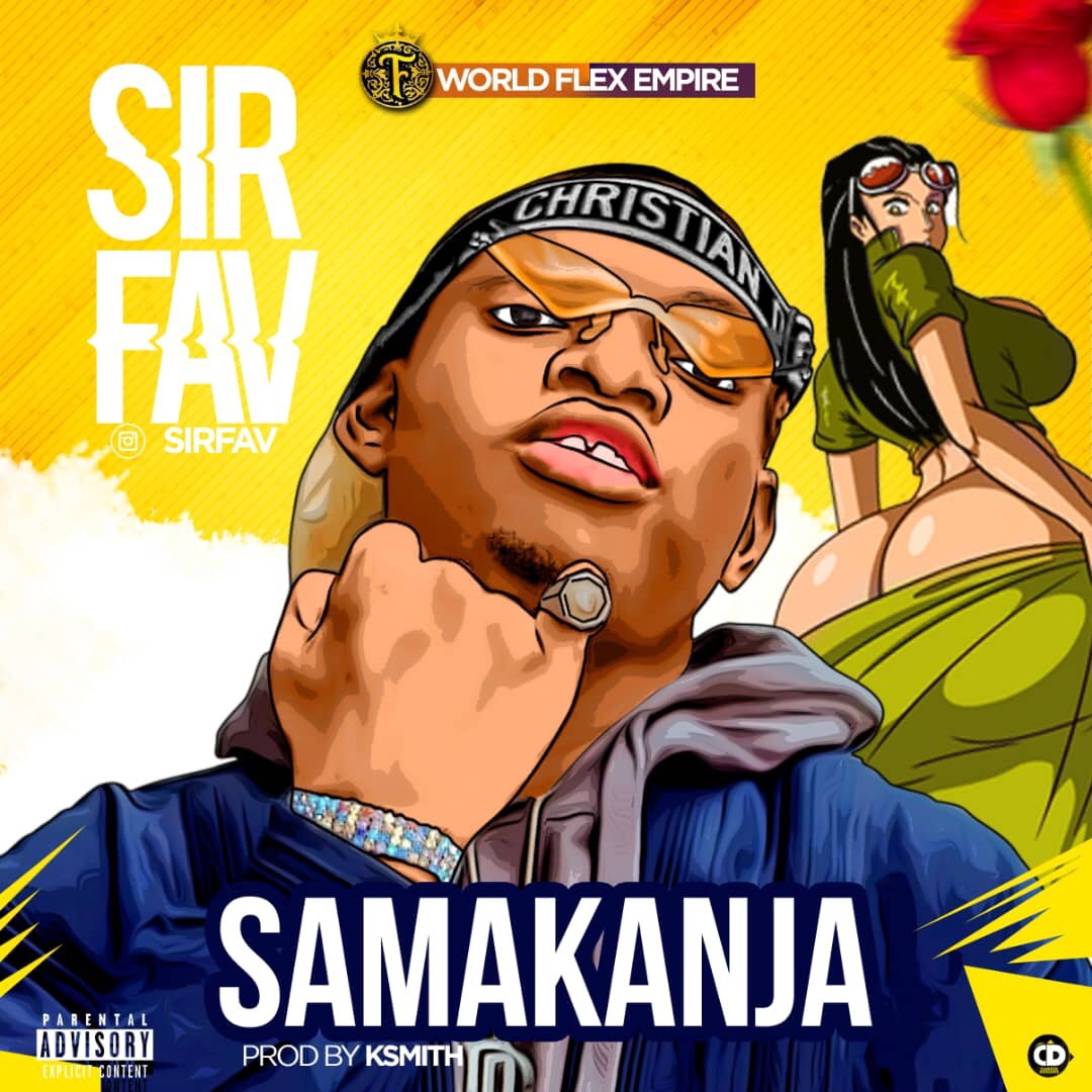 World Flexx Empire presents: Sir Fav – Sakamanja