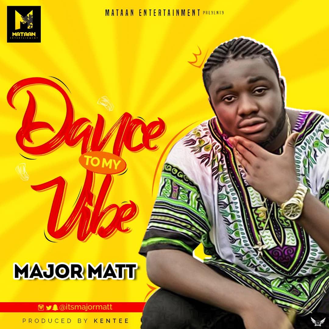 Major Matt – Dance To My Vibe