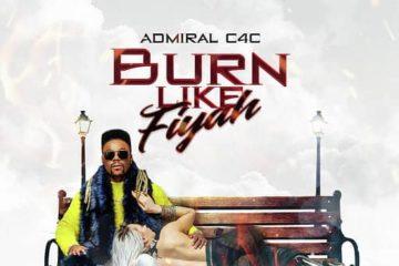 Admiral C4C  – Burn Like Fiyah