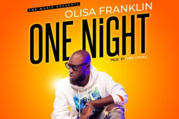VIDEO: Olisa Franklin – One Night