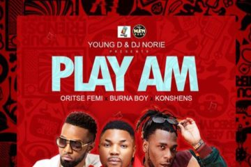 Oritse Femi x Burna Boy x Konshens – Play Am