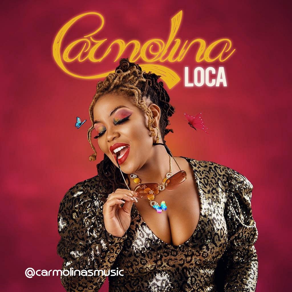 MUSIC: Carmolina – Loca .MP3