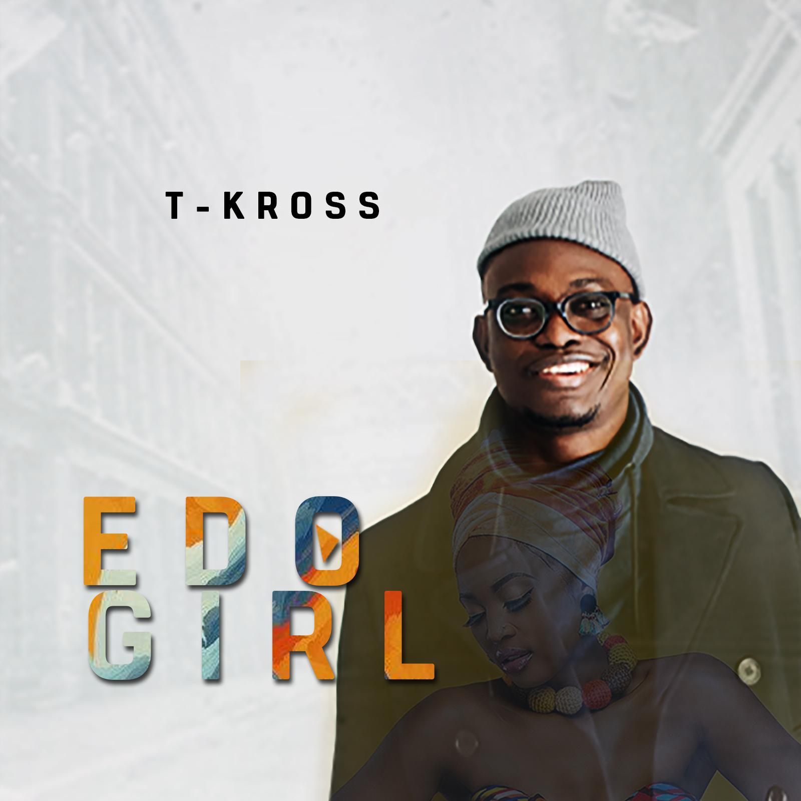 T-Kross – Edo Girl