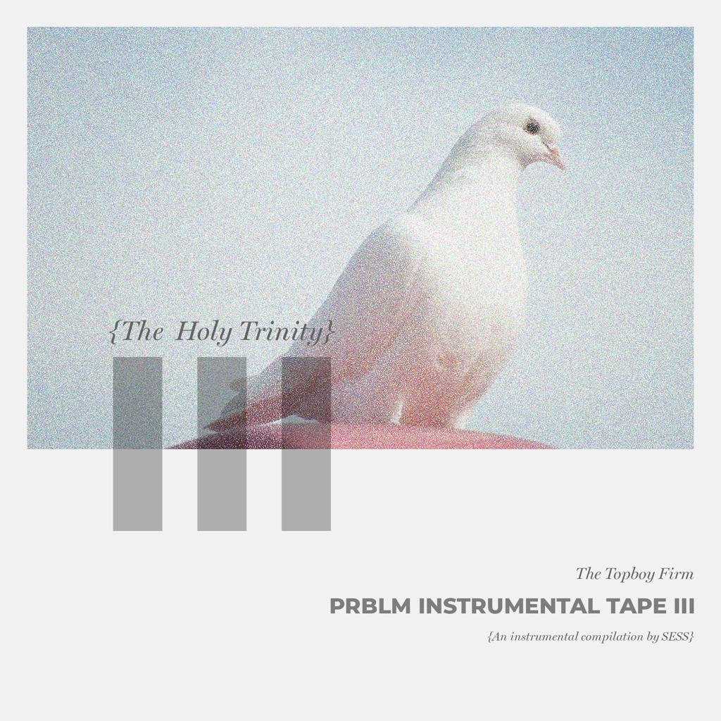 TopBoy & NotJustOk Present: PRBLM Instrumental Tape III #PIM3 | #MinoHolyTrinity Challenge
