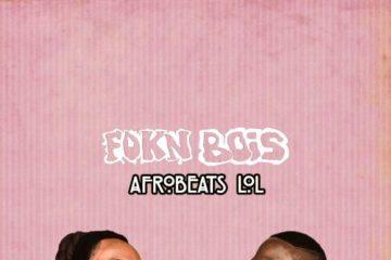 FOKN Bois ft. Mr Eazi – True Friends