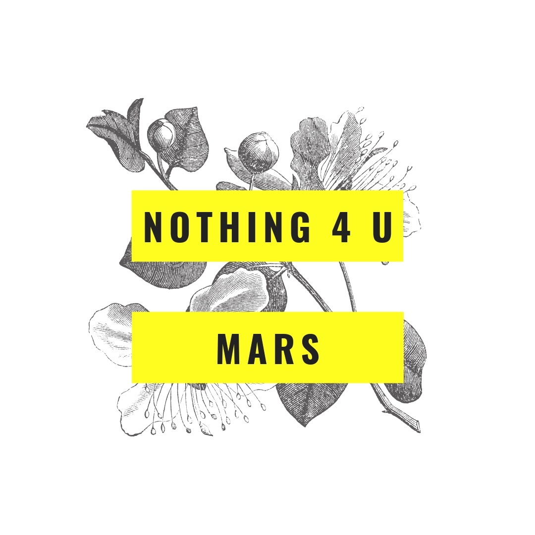 Mars – Nothing 4 U