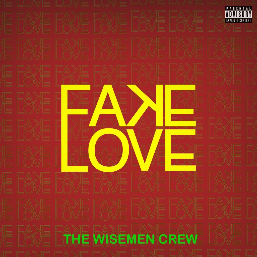 The Wisemen Crew ft. Oge – The Wisemen Crew ft. Oge - Fake Love