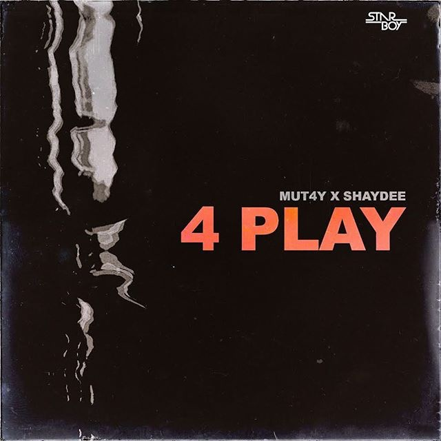 Mut4y ft. Shaydee – 4 Play