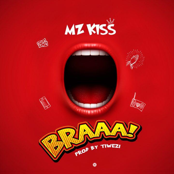 Mz Kiss – Braaa
