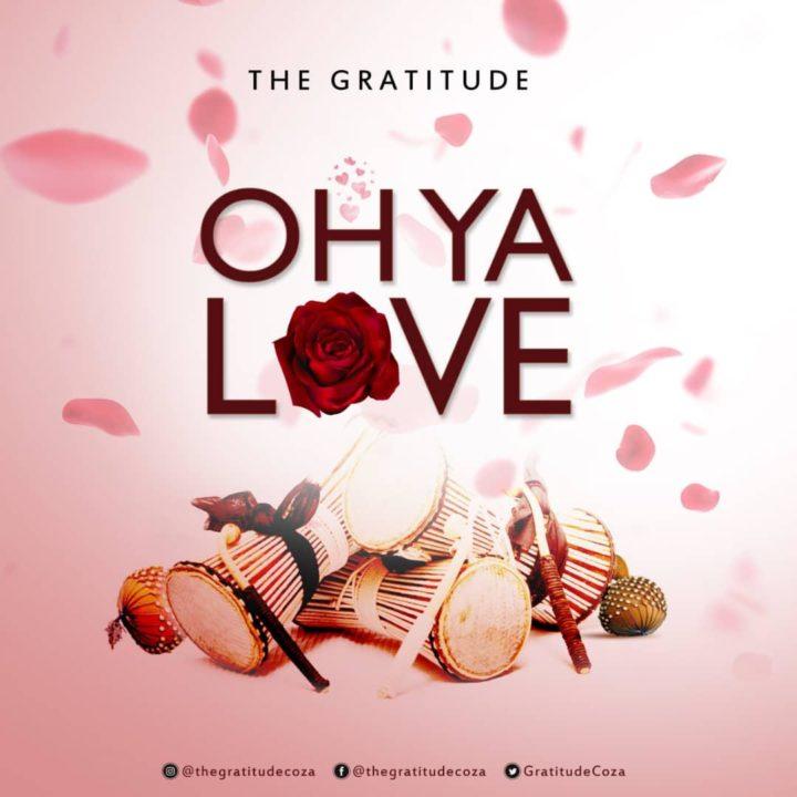 The Gratitude (Coza) – Oh Ya Love