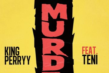 Lyric VIDEO: King Perryy - Murder ft. Teni