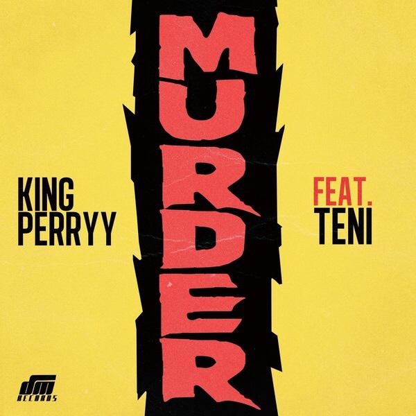 King Perryy - Murder ft Teni
