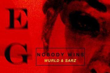 Sarz x WurlD – Ego (Nobody Wins)