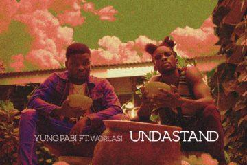Yung Pabi ft. Worlasi – Undastand