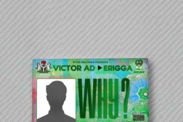 Victor AD ft. Erigga - Why