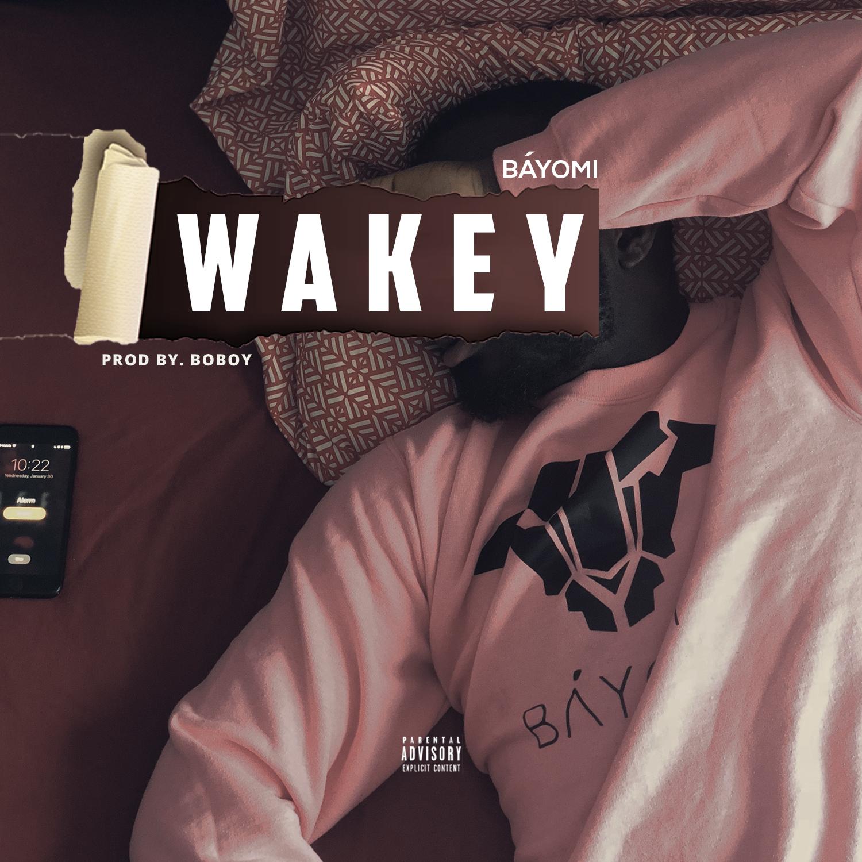 MUSIC: Bayomi – Wakey (mp3 Download)