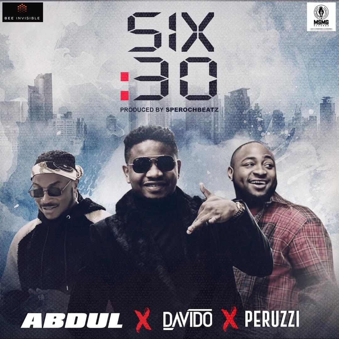 VIDEO+AUDIO: Abdul Ft. Davido & Peruzzi – Six30
