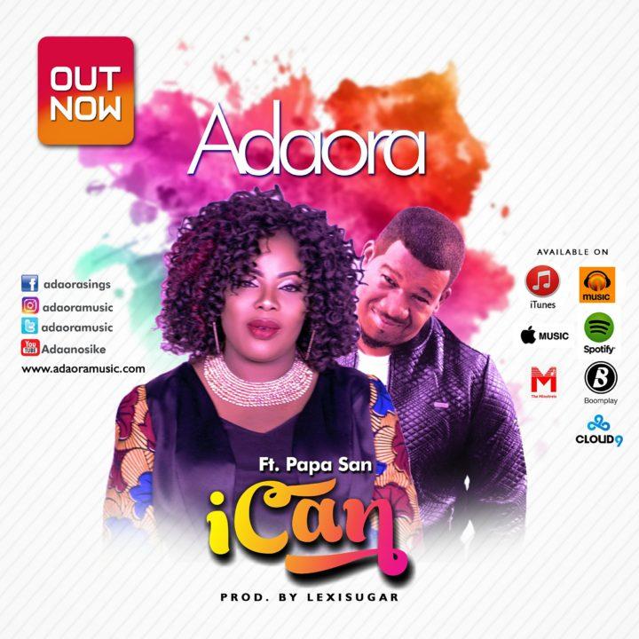 "VIDEO: Adaora featuring Papa San – ""I Can"" (Lyric Video)"