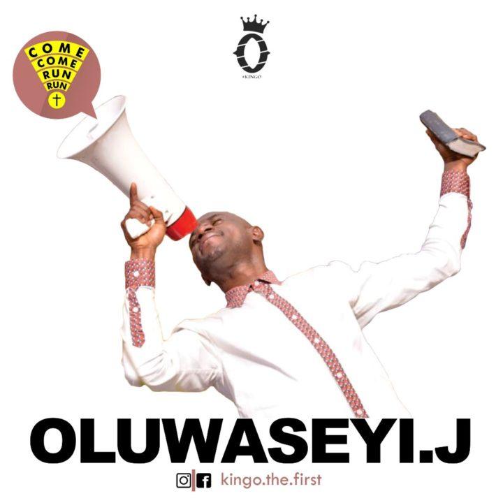 Oluwaseyi J – Come Come, Run Run