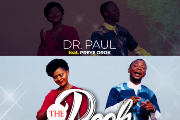 VIDEO: Dr. Paul Ft Preye Orok - The Rock That Never Fails