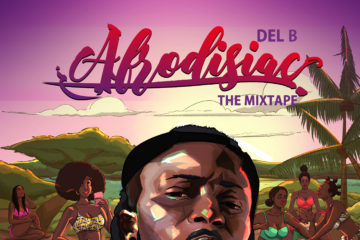 Del B Announces Release Date For Forthcoming Mixtape – 'Afrodisiac'