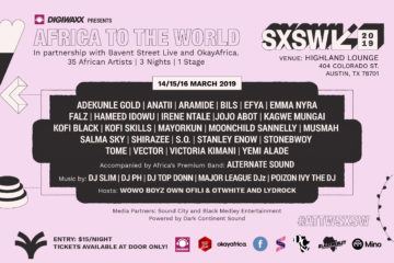 """SXSW 2019 """"Africa To The World"""" Final Lineup Announced 