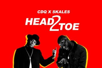 CDQ X Skales X Chopstix – Head 2 Toe