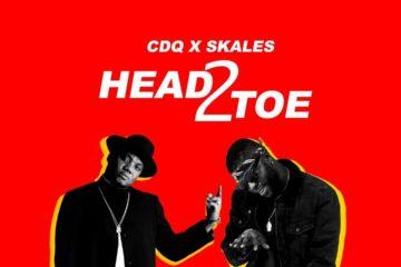 CDQ X Skales X Chopstix - Head 2 Toe