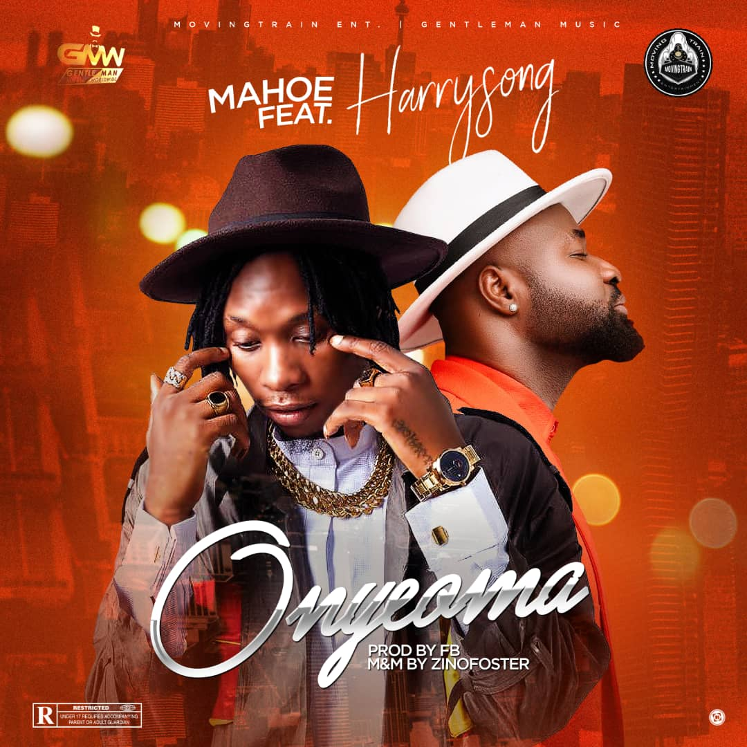 Mahoe ft Harrysong   – Onyeoma
