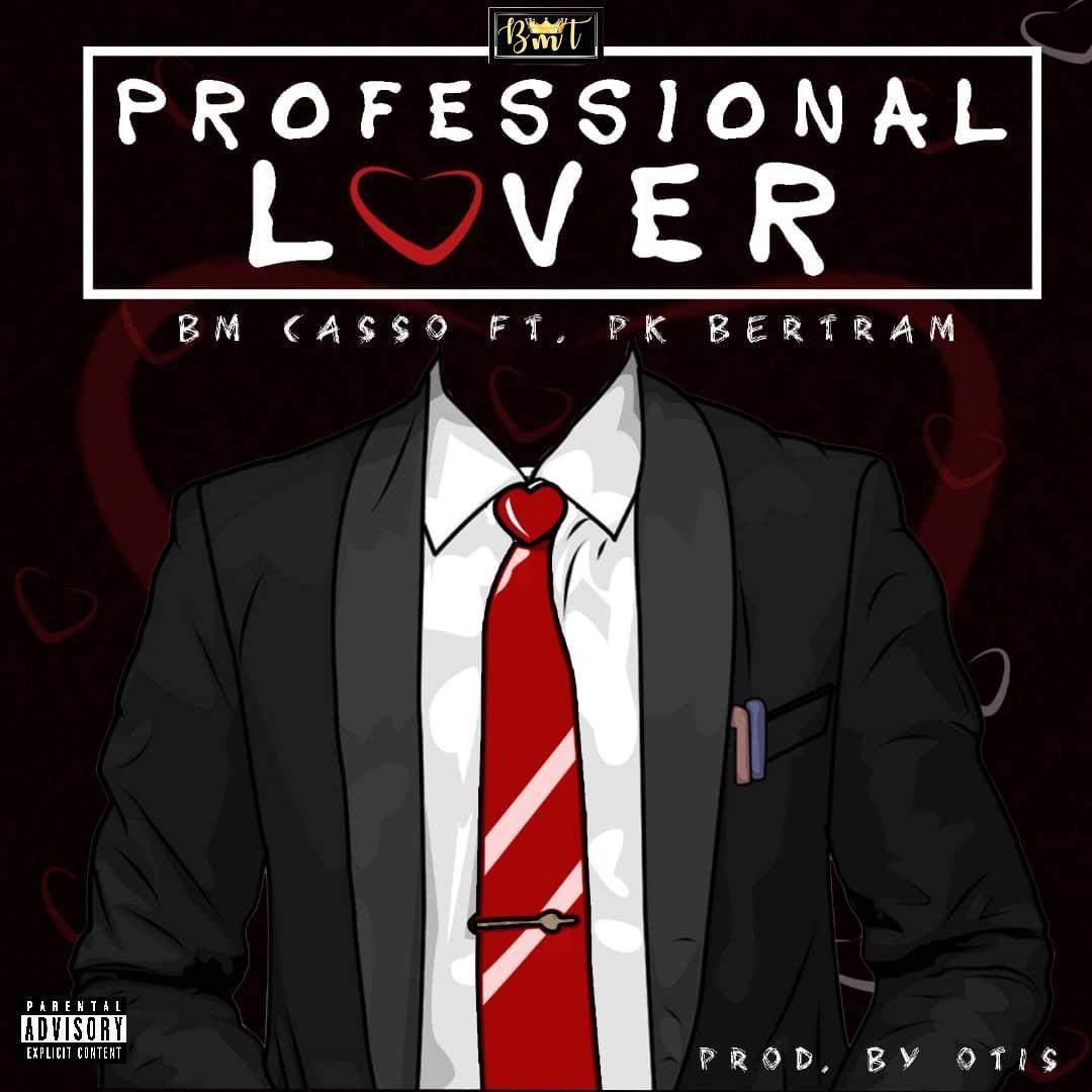 BM Casso feat. Pk Bertram – Professional Lover
