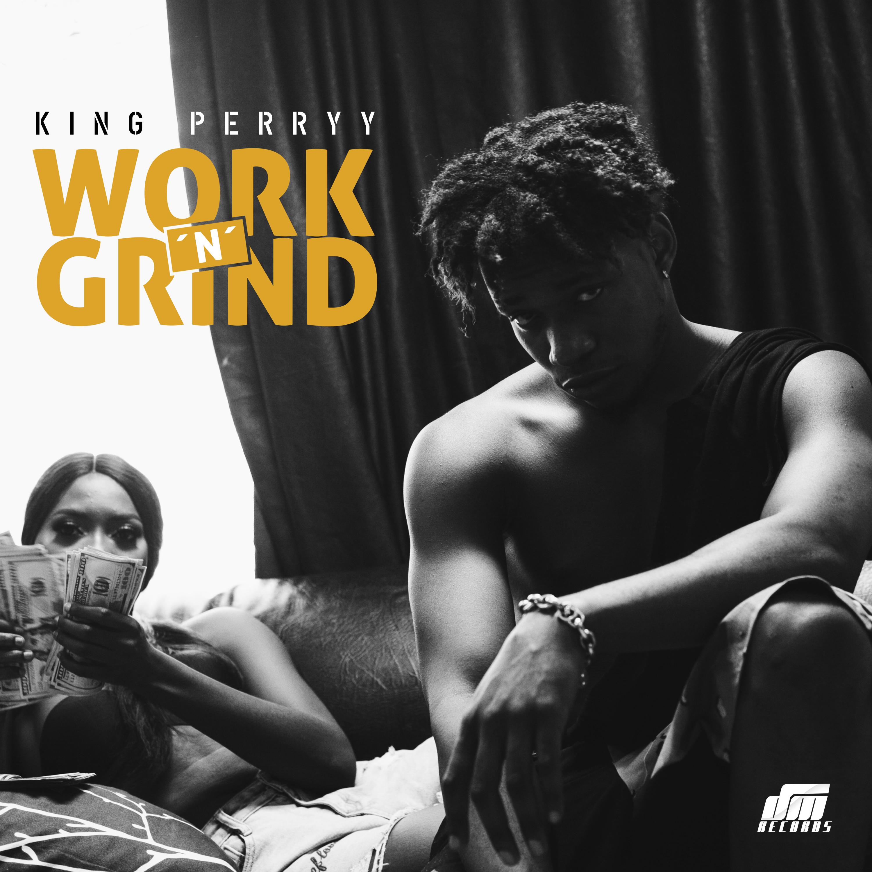 VIDEO: King Perryy - Work 'N' Grind