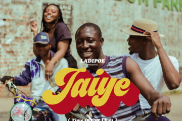 Ladipoe - Jaiye (Time Of Our Lives)