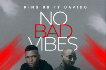 VIDEO: King98 – No Bad Vibes ft. Davido