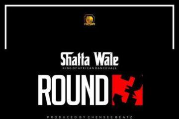 Shatta Wale – Round 3