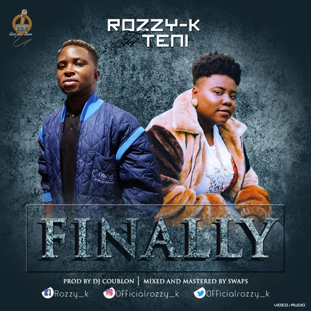 Rozzy K ft. Teni – FInally