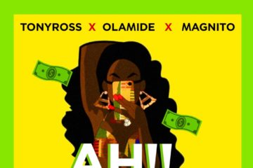 Tony Ross ft. Olamide & Magnito - Ah!!