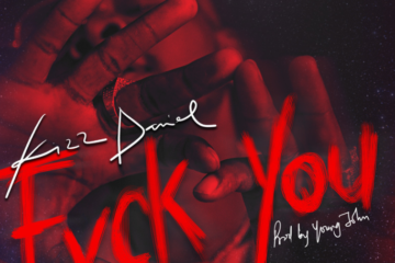 Kizz Daniel – Fvck You (Prod. by Young John)