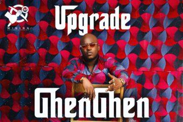 Upgrade – GhenGhen (Prod. Da Piano)